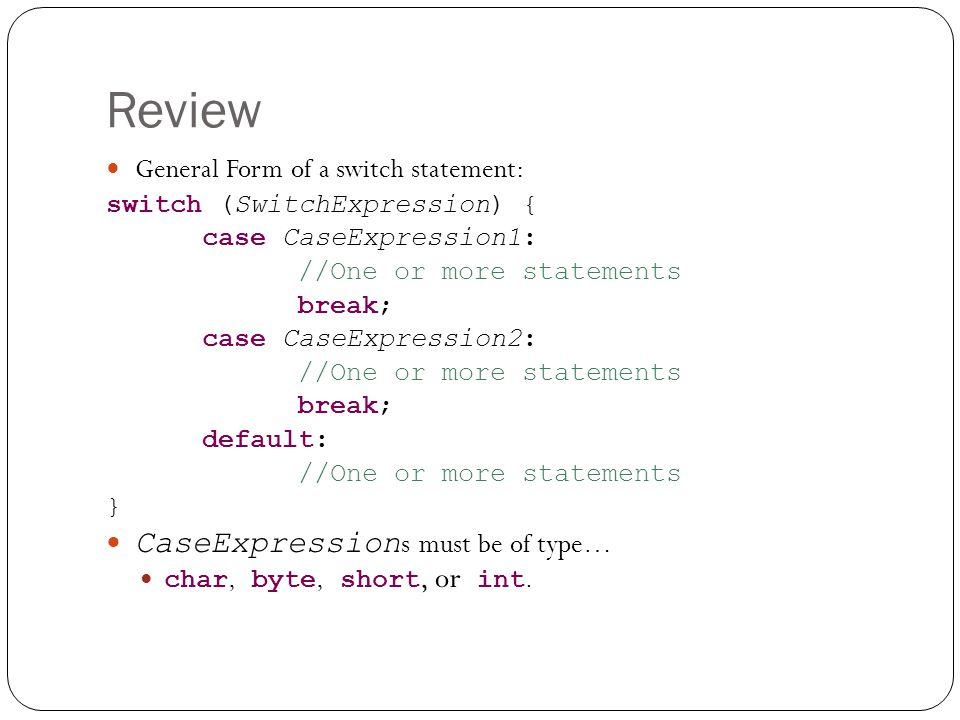 Review CaseExpressions must be of type…