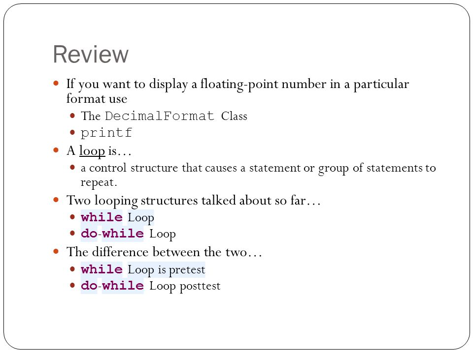 Review If you want to display a floating-point number in a particular format use. The DecimalFormat Class.