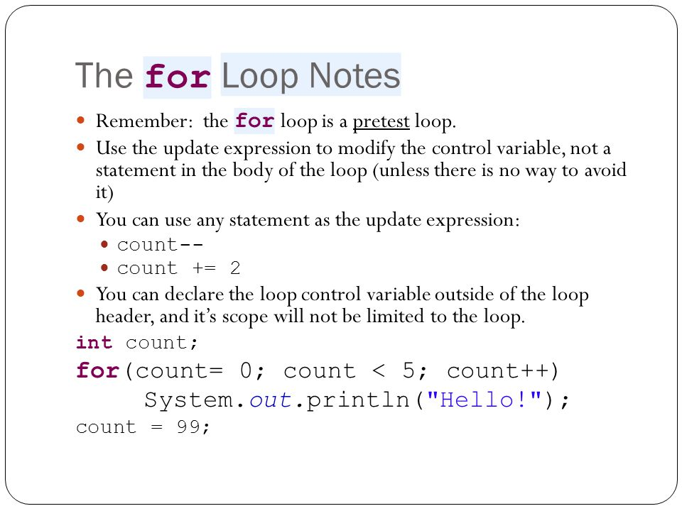 The for Loop Notes for(count= 0; count < 5; count++)
