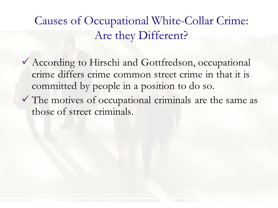 Causes of Occupational White-Collar Crime: Are they Different