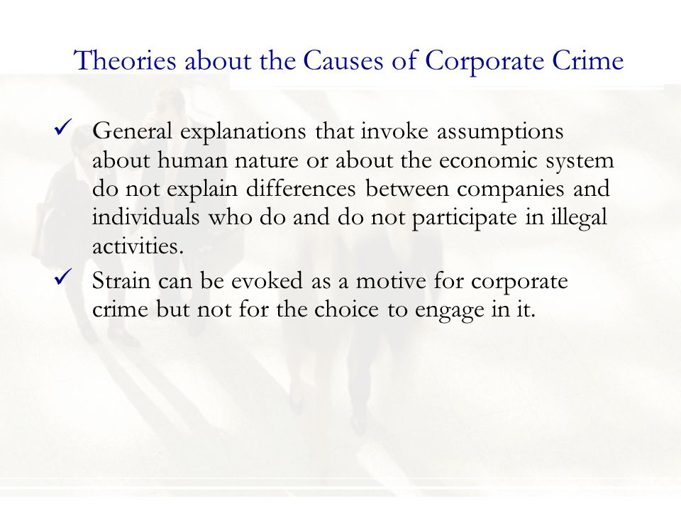 Theories about the Causes of Corporate Crime