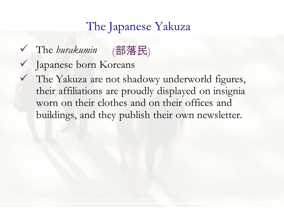 The Japanese Yakuza The burakumin Japanese born Koreans