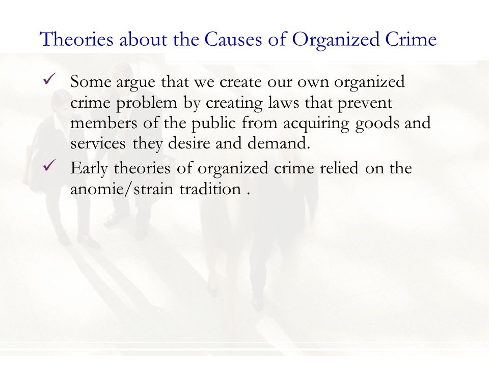 Theories about the Causes of Organized Crime