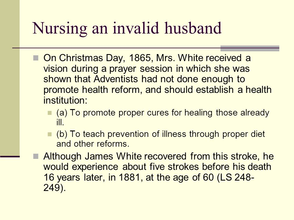 Nursing an invalid husband
