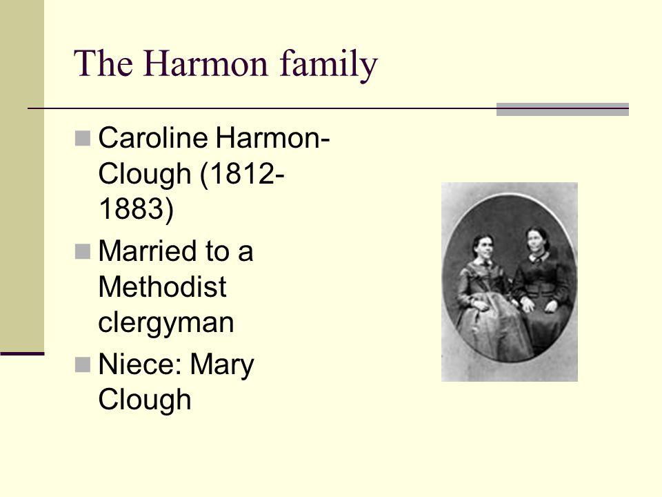 The Harmon family Caroline Harmon-Clough (1812-1883)