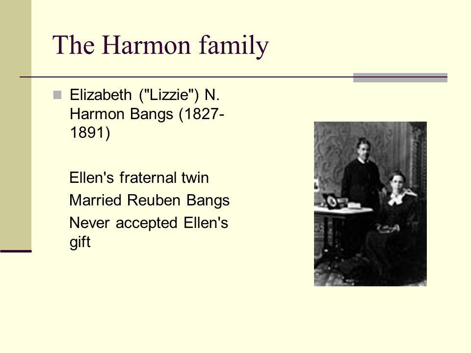 The Harmon family Elizabeth ( Lizzie ) N. Harmon Bangs (1827-1891)