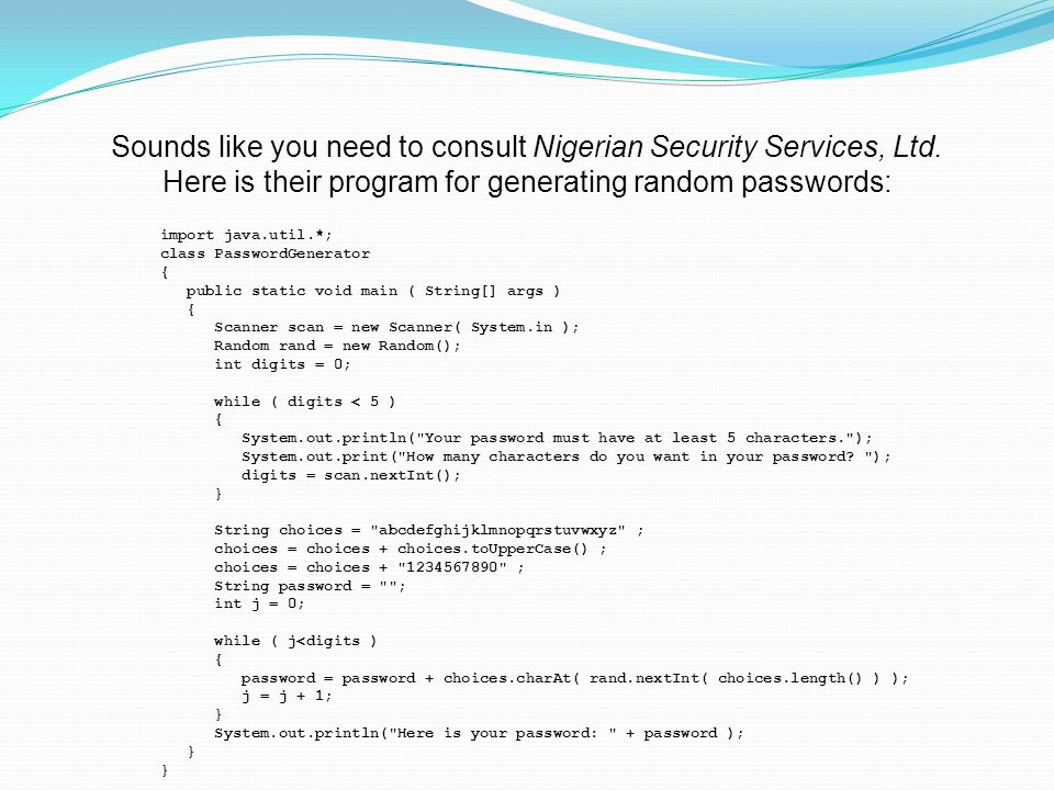 Sounds like you need to consult Nigerian Security Services, Ltd.