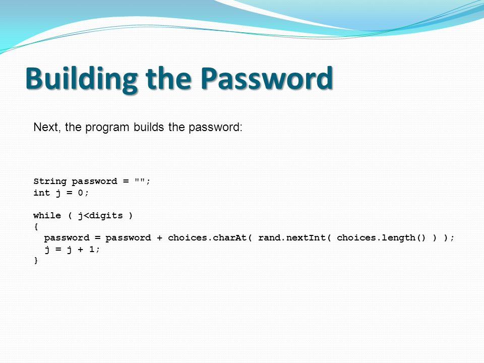 Building the Password Next, the program builds the password: