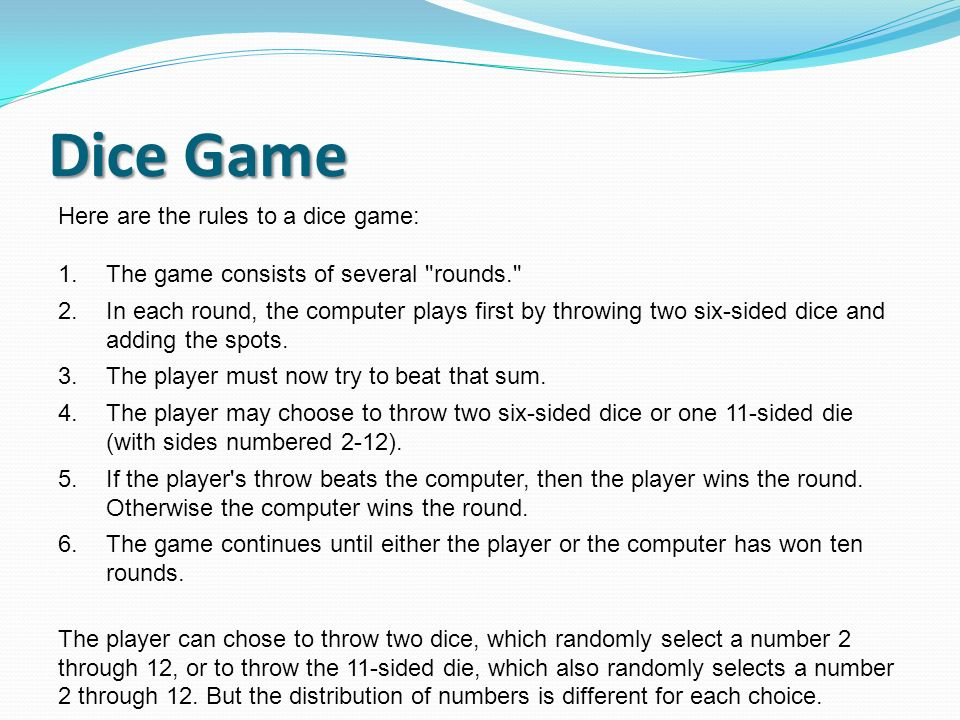 Dice Game Here are the rules to a dice game: