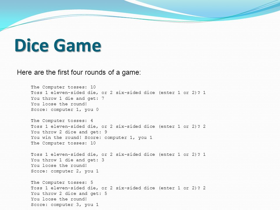 Dice Game Here are the first four rounds of a game: