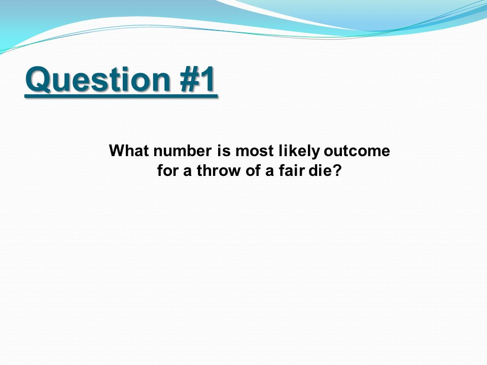 What number is most likely outcome