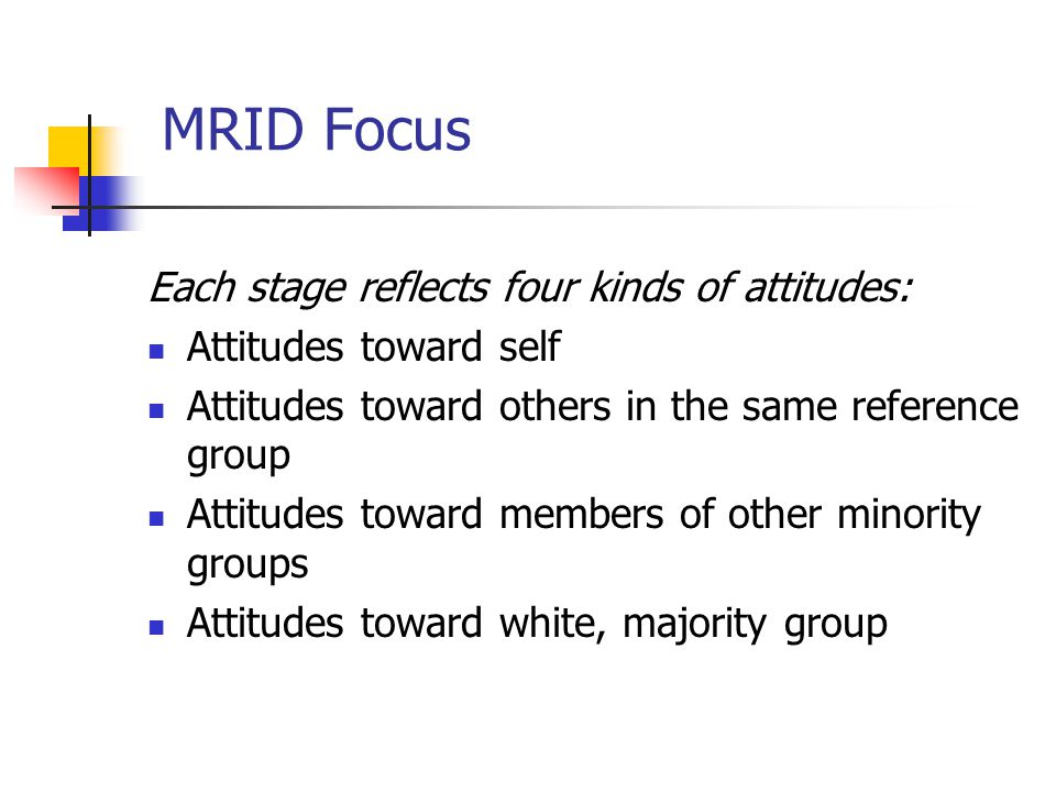 MRID Focus Each stage reflects four kinds of attitudes: