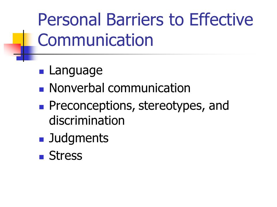Personal Barriers to Effective Communication