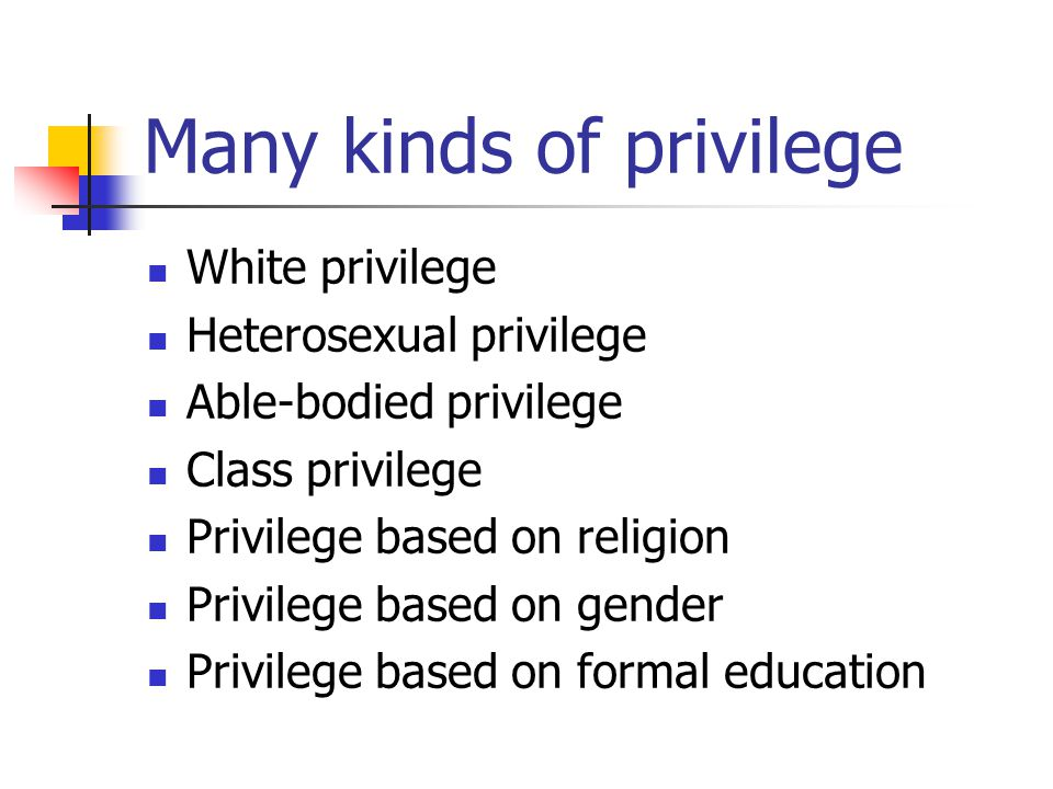 Many kinds of privilege