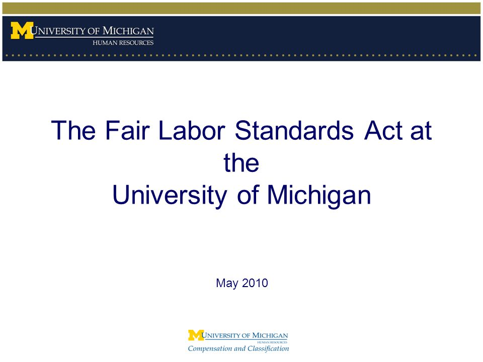 The Fair Labor Standards Act at the University of Michigan