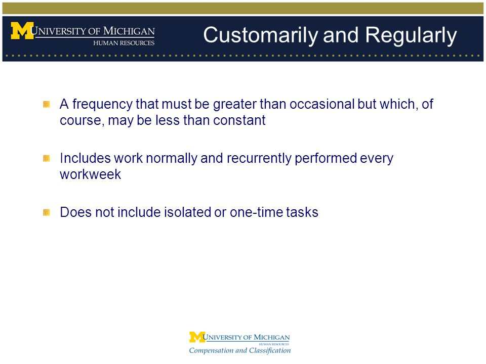 Customarily and Regularly