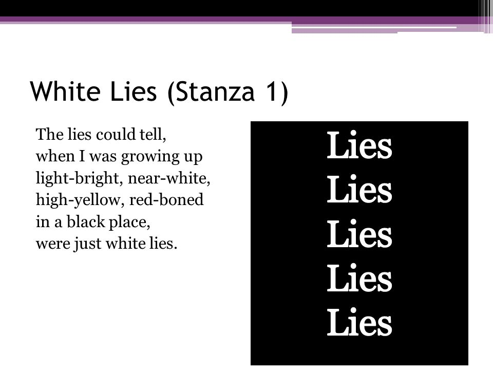 Lies White Lies (Stanza 1)