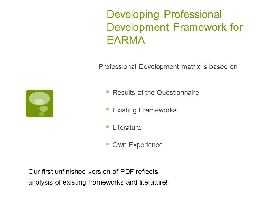 Developing Professional Development Framework for EARMA