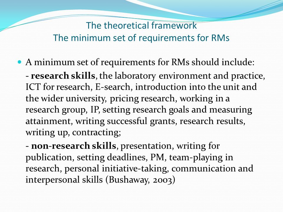 The theoretical framework The minimum set of requirements for RMs