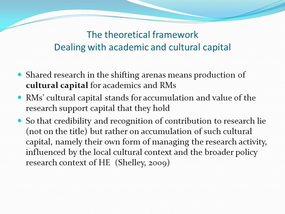 The theoretical framework Dealing with academic and cultural capital