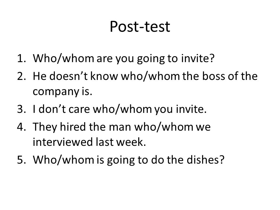 Post-test Who/whom are you going to invite