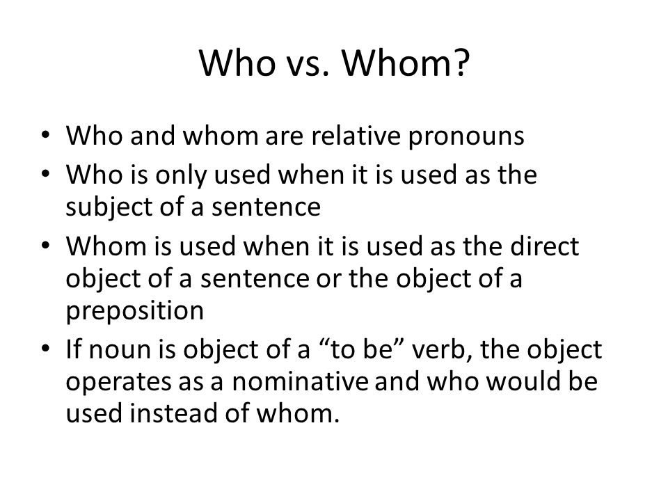 Who vs. Whom Who and whom are relative pronouns
