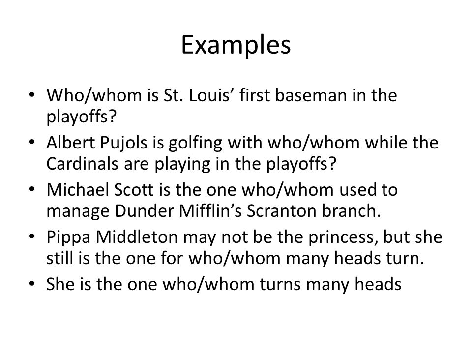 Examples Who/whom is St. Louis' first baseman in the playoffs