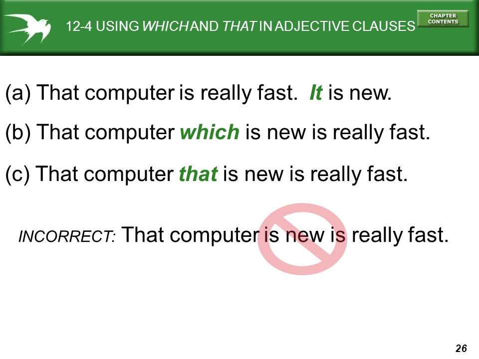 (a) That computer is really fast. It is new.