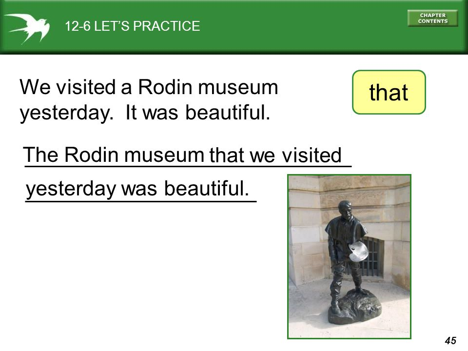 that We visited a Rodin museum yesterday. It was beautiful.