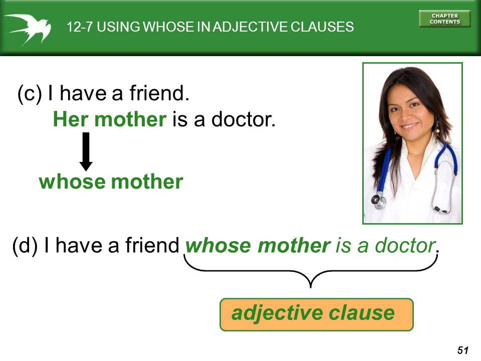 (d) I have a friend whose mother is a doctor.