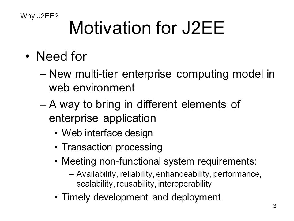 Motivation for J2EE Need for