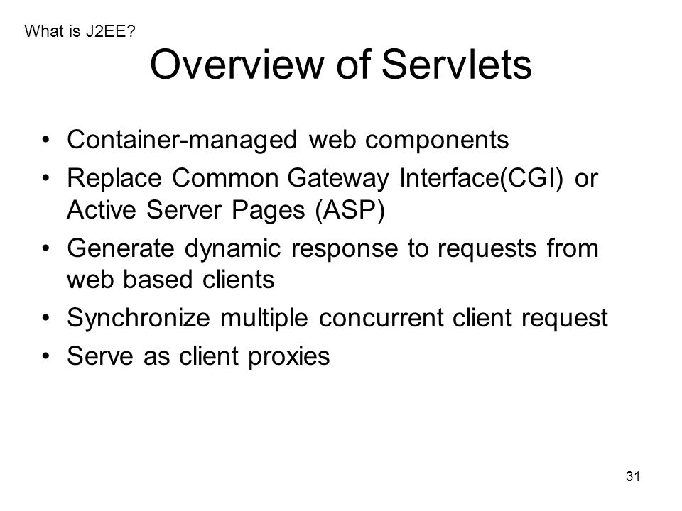Overview of Servlets Container-managed web components