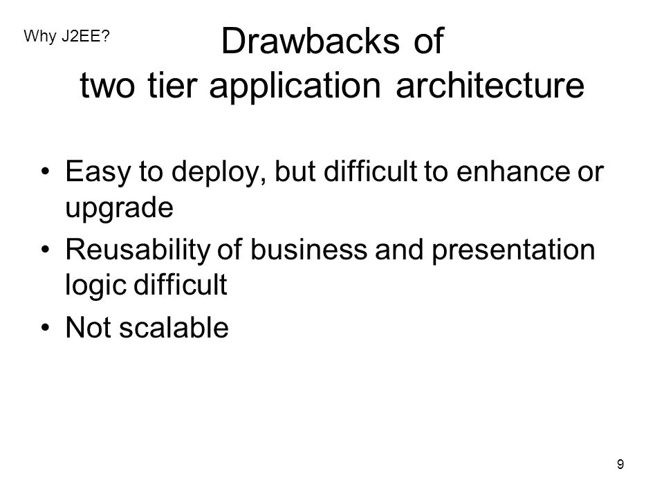 Drawbacks of two tier application architecture