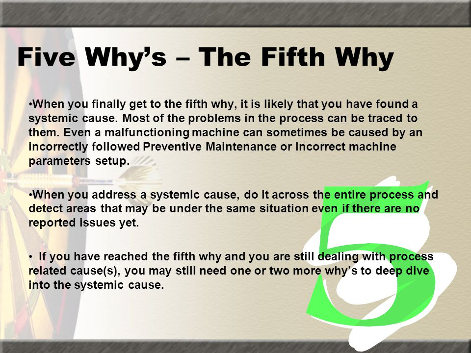 Five Why's – The Fifth Why