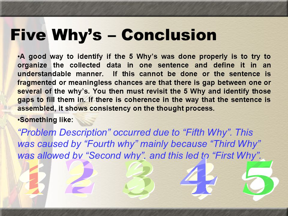 Five Why's – Conclusion