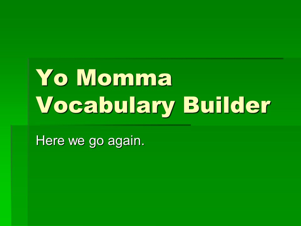 Yo Momma Vocabulary Builder