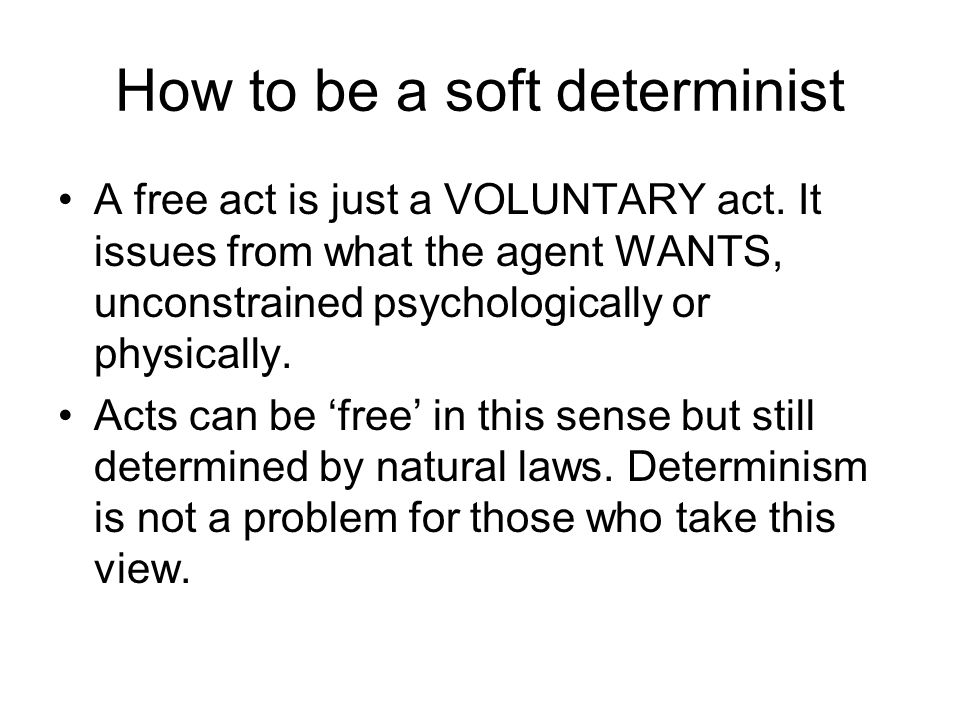 How to be a soft determinist