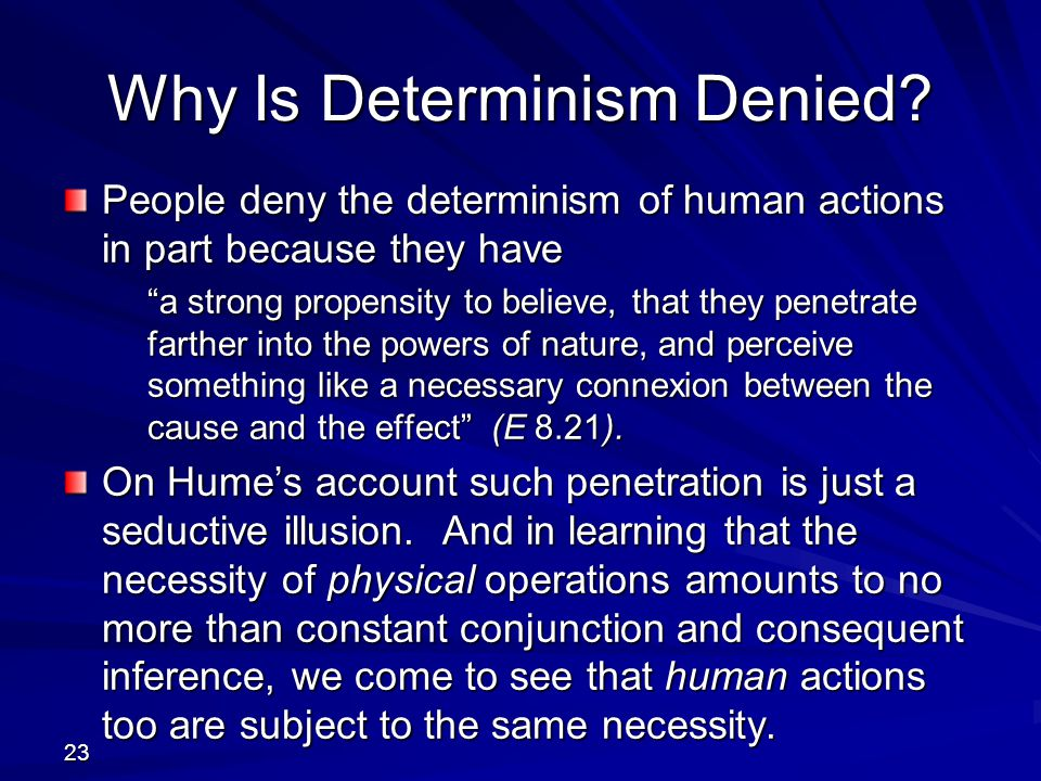 Why Is Determinism Denied