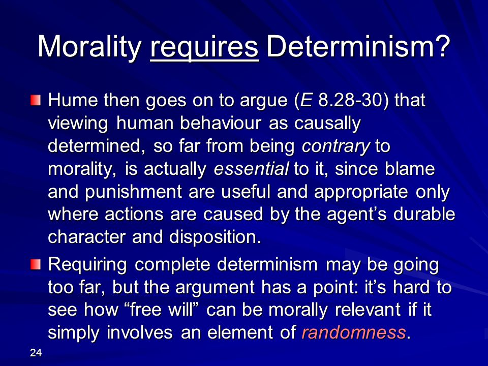 Morality requires Determinism