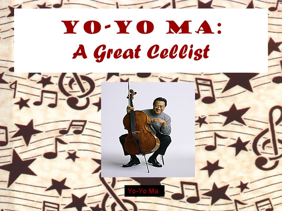 Yo-Yo Ma: A Great Cellist