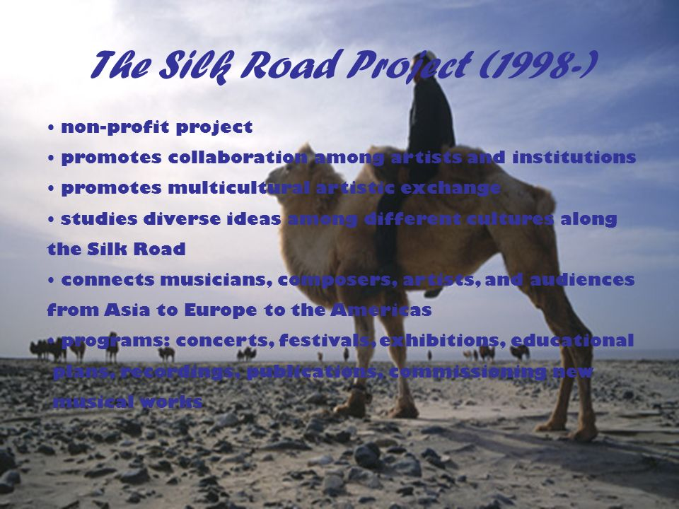 The Silk Road Project (1998-)
