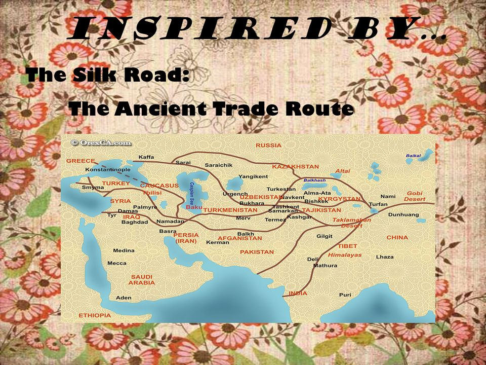 Inspired by… The Silk Road: The Ancient Trade Route