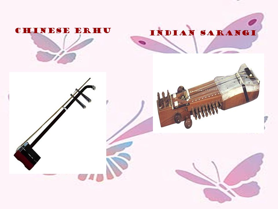 Chinese erhu Indian Sarangi