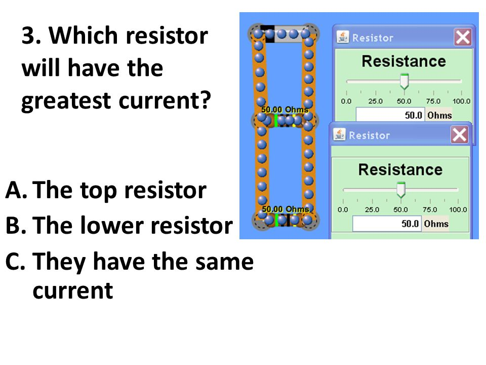 3. Which resistor will have the greatest current