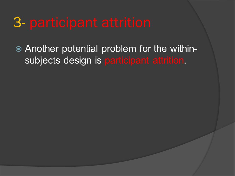 3- participant attrition