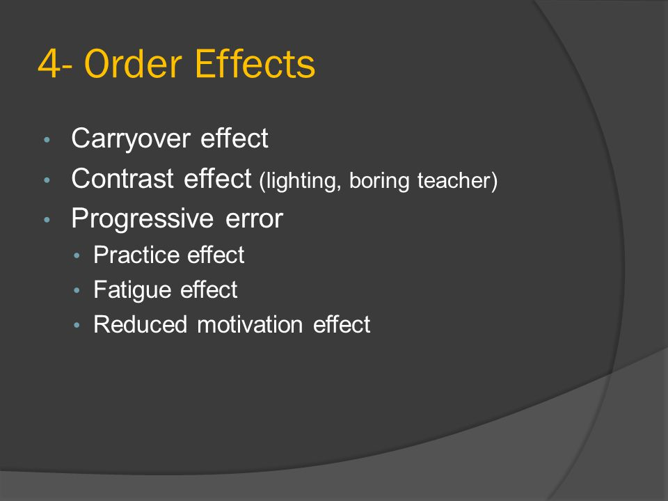 4- Order Effects Carryover effect