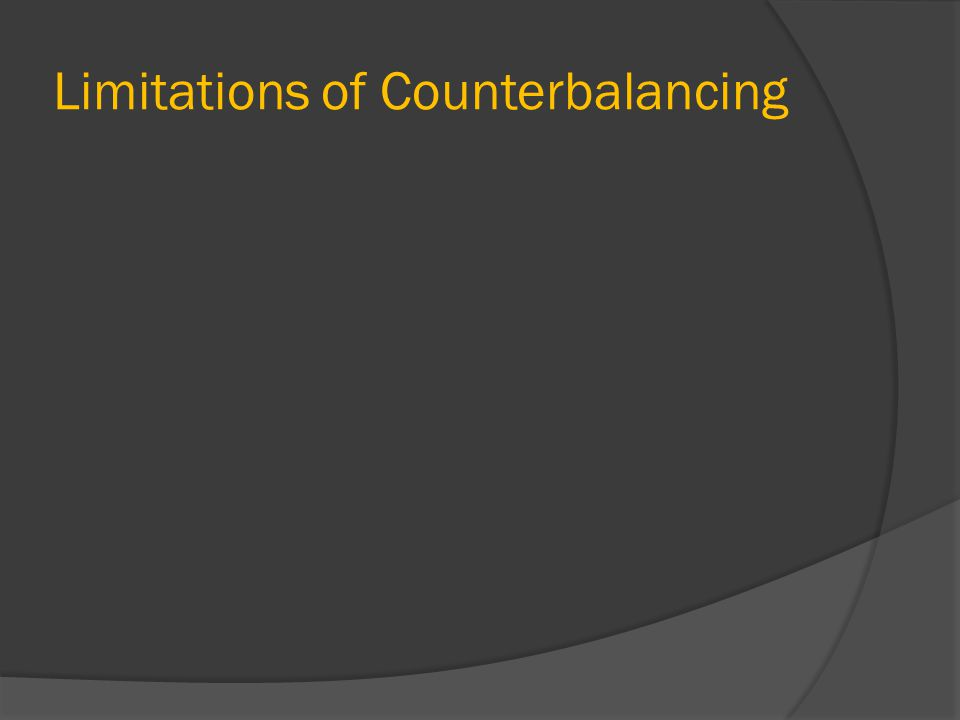Limitations of Counterbalancing