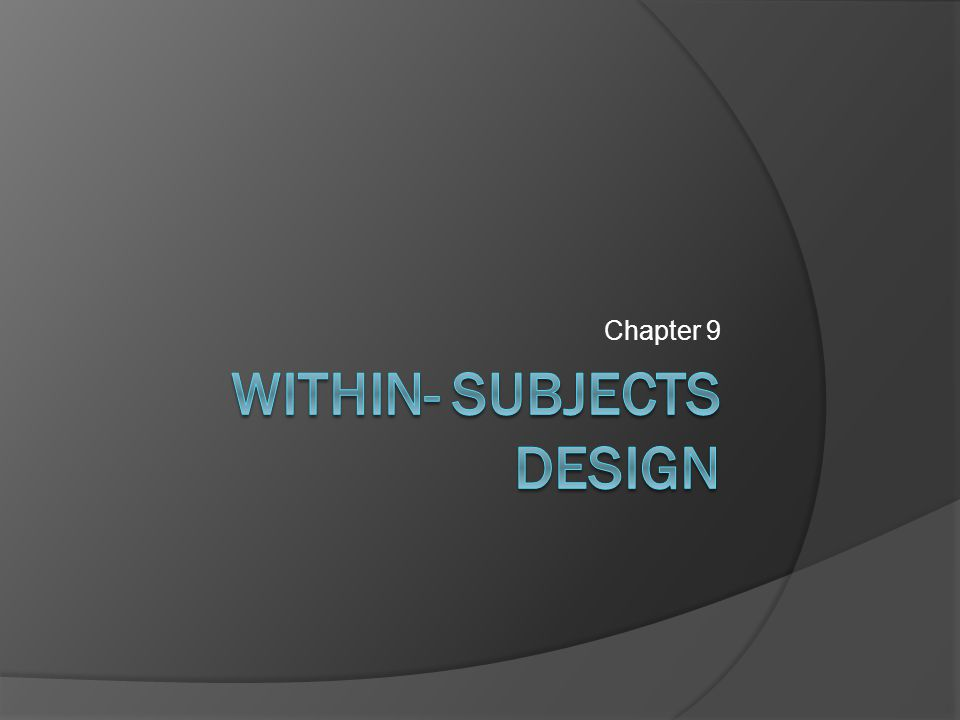 Within- Subjects Design