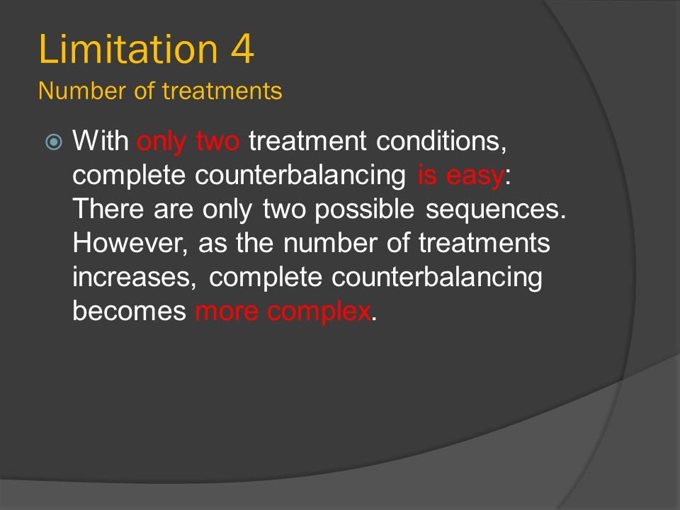 Limitation 4 Number of treatments