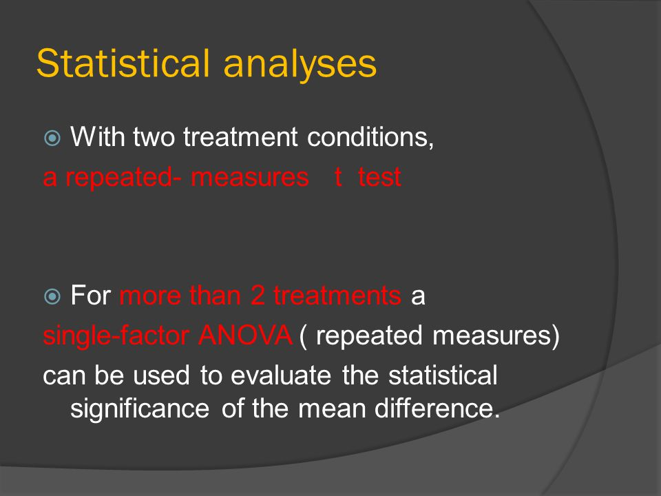 Statistical analyses With two treatment conditions,